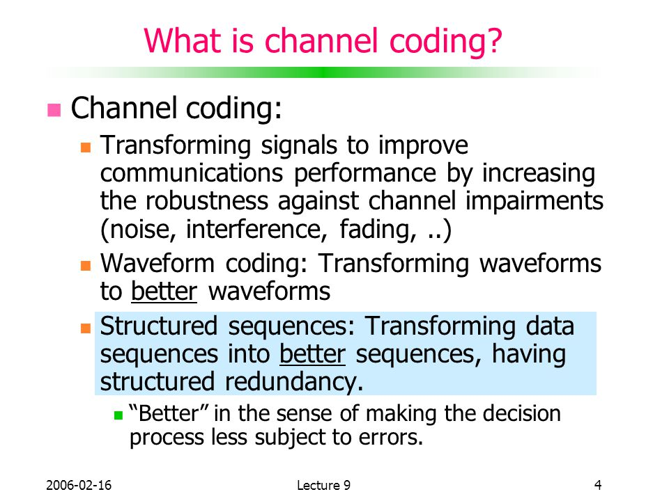 What is channel coding Channel coding: