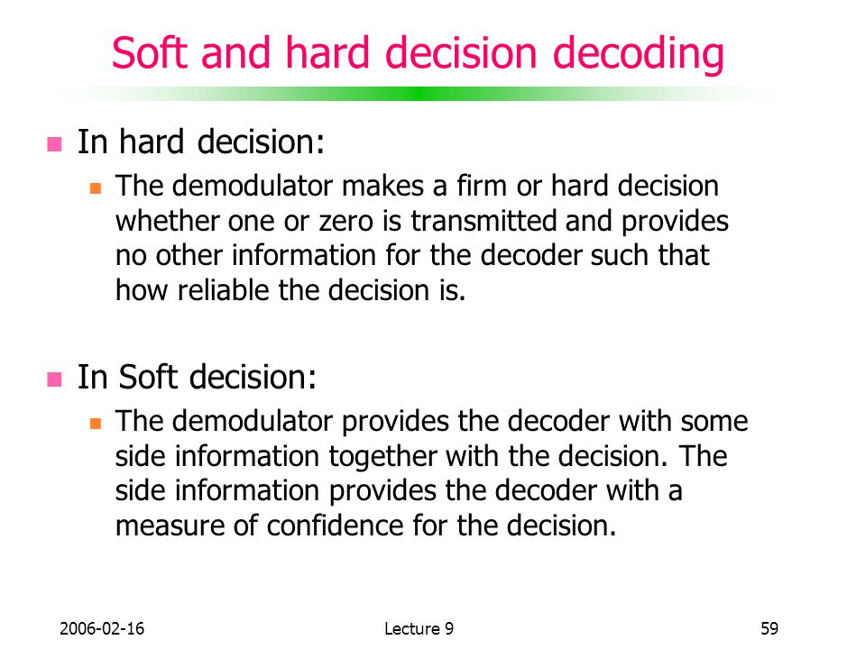 Soft and hard decision decoding