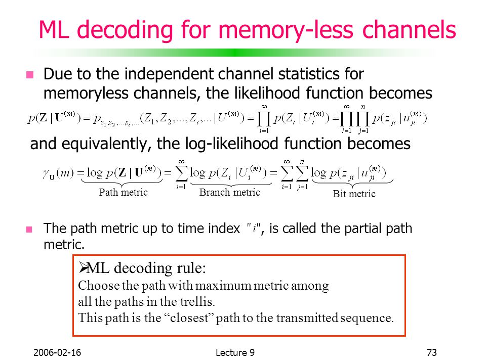 ML decoding for memory-less channels