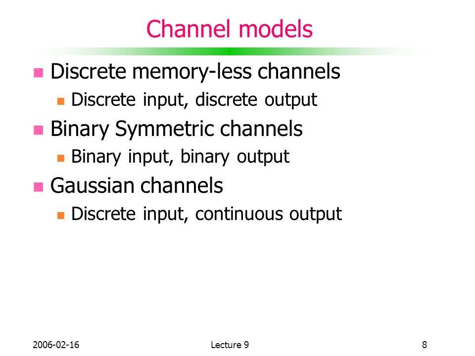 Channel models Discrete memory-less channels Binary Symmetric channels