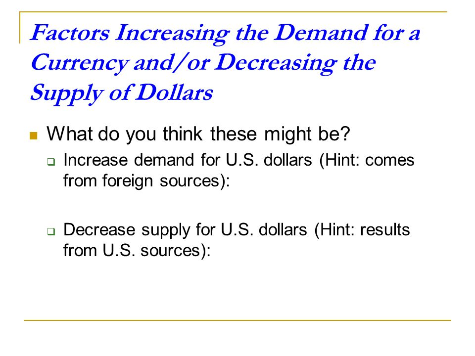 Factors+Increasing+the+Demand+for+a+Currency+and%2For+Decreasing+the+Supply+of+Dollars.jpg