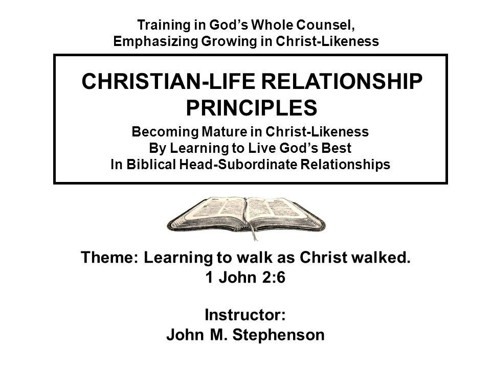 Christian Life Relationship Principles Ppt Download