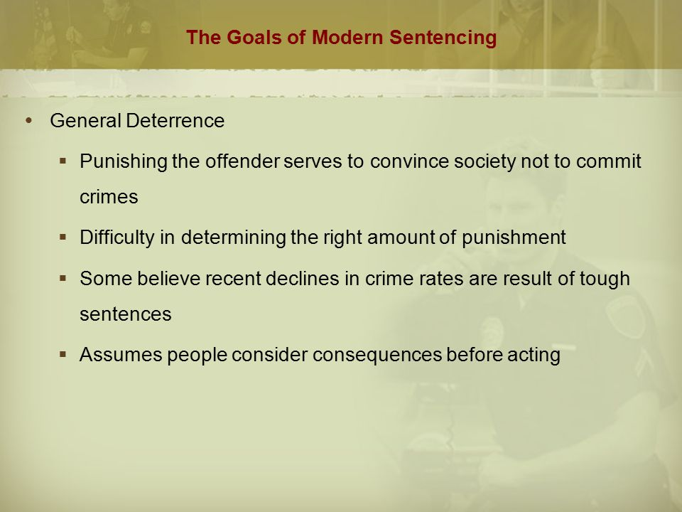The Goals of Modern Sentencing