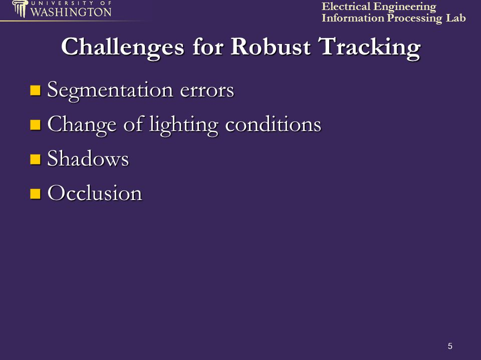 Challenges for Robust Tracking