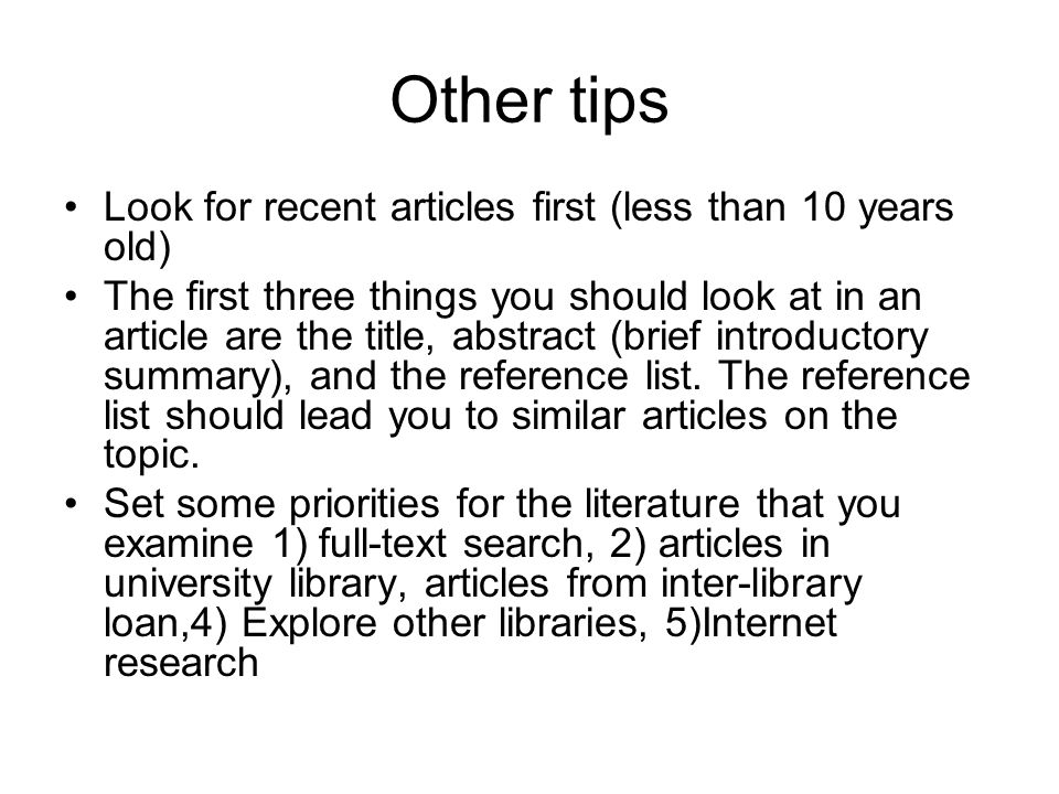 Other tips Look for recent articles first (less than 10 years old)
