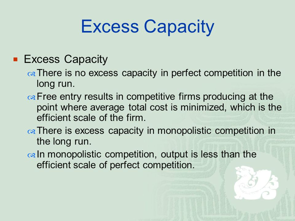 Excess Capacity Excess Capacity