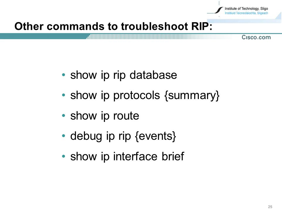 Other commands to troubleshoot RIP: