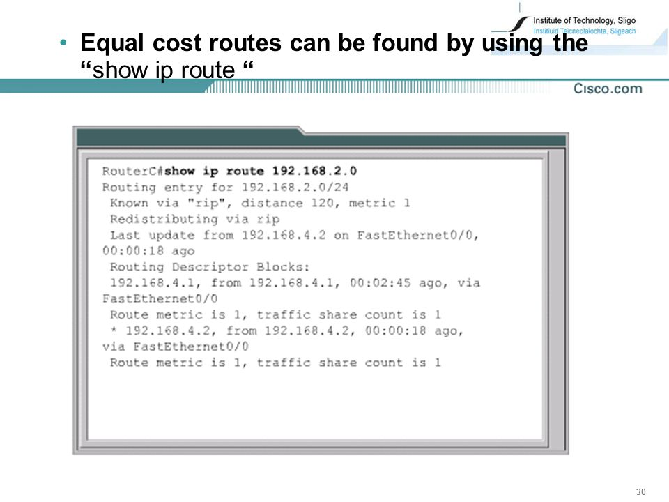 Equal cost routes can be found by using the show ip route