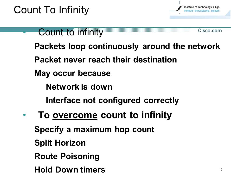 Count To Infinity Count to infinity To overcome count to infinity