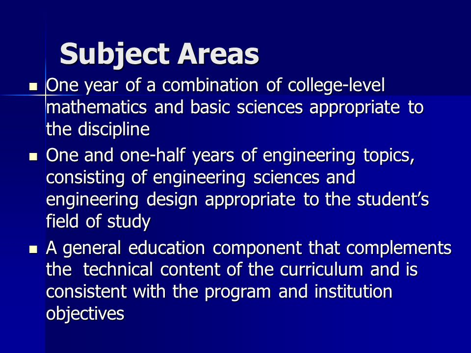 Subject Areas One year of a combination of college-level mathematics and basic sciences appropriate to the discipline.
