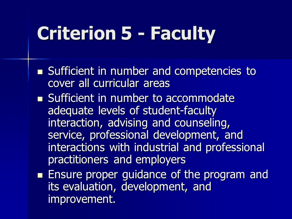 Criterion 5 - Faculty Sufficient in number and competencies to cover all curricular areas.