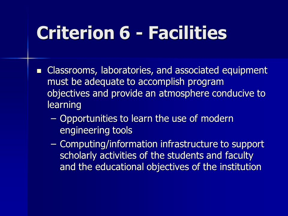 Criterion 6 - Facilities