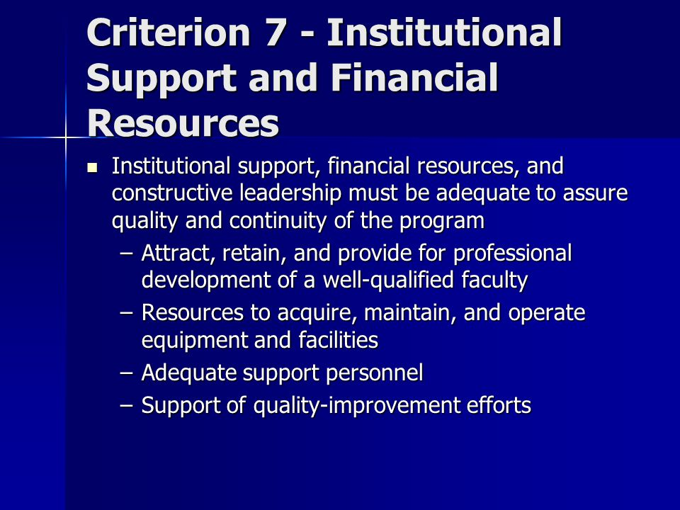 Criterion 7 - Institutional Support and Financial Resources