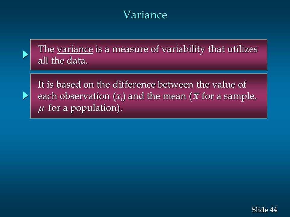Variance The variance is a measure of variability that utilizes