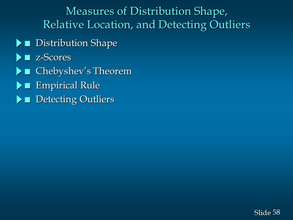 Measures of Distribution Shape, Relative Location, and Detecting Outliers