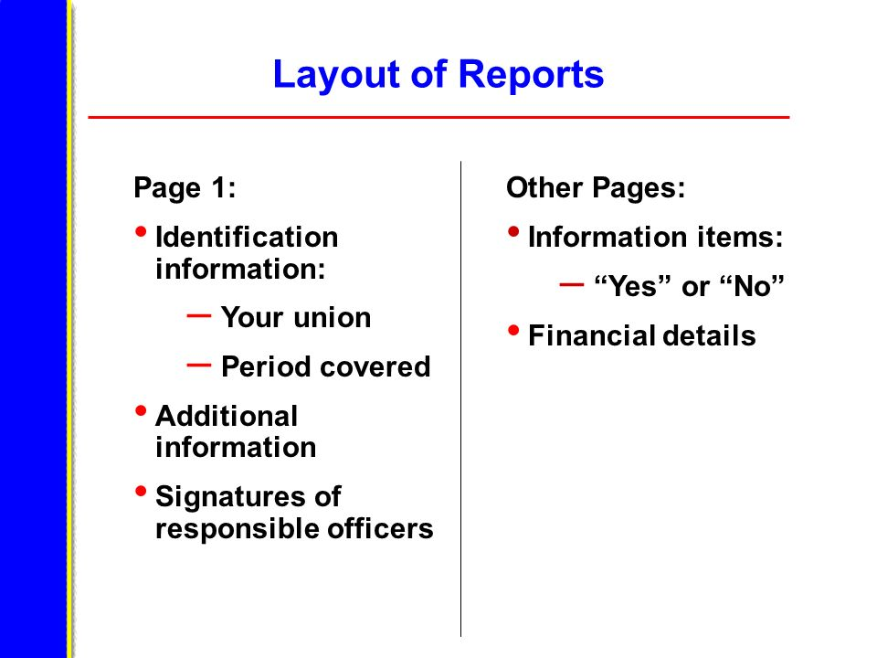 Layout of Reports Page 1: Identification information: Your union