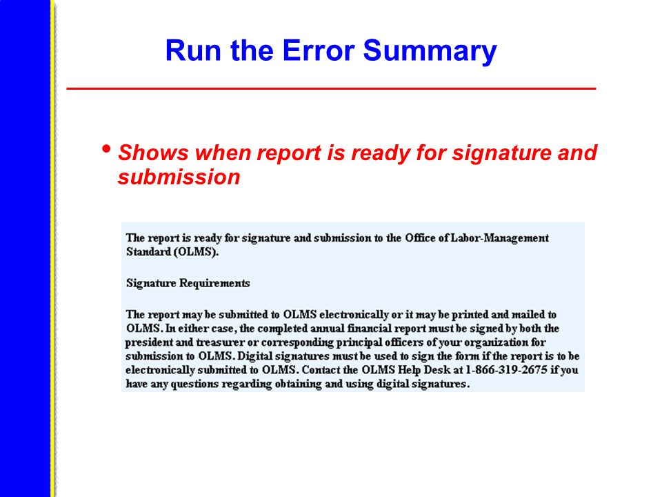 Run the Error Summary Shows when report is ready for signature and submission.