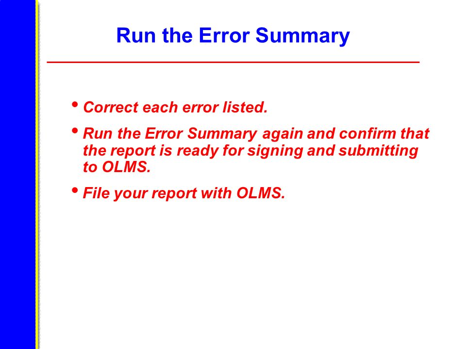 Run the Error Summary Correct each error listed.