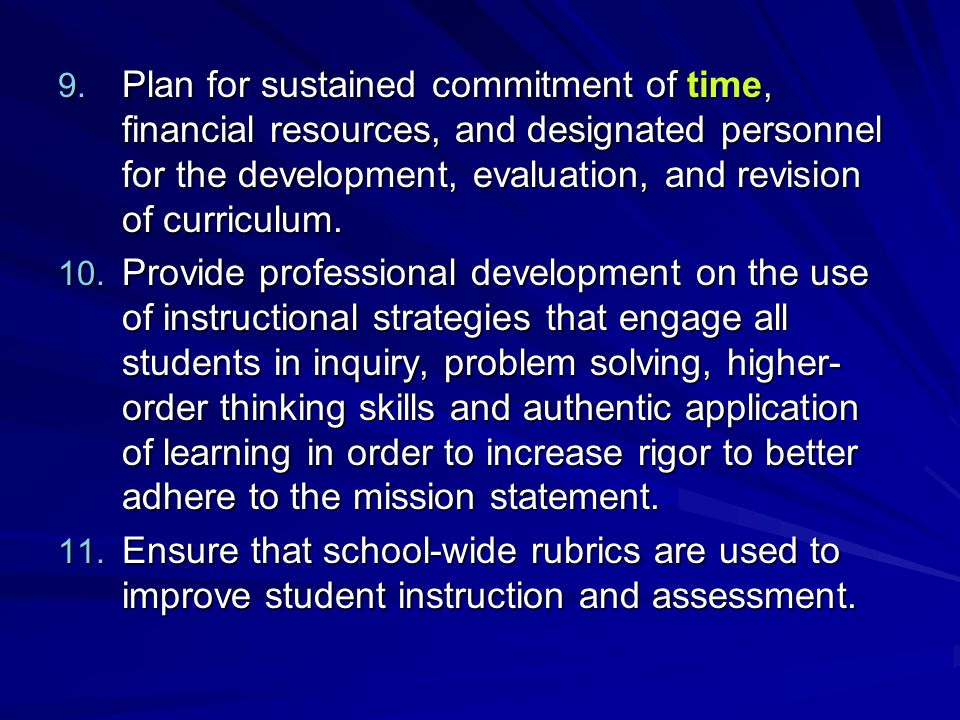 Plan for sustained commitment of time, financial resources, and designated personnel for the development, evaluation, and revision of curriculum.