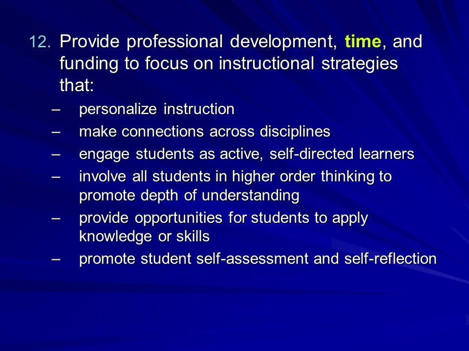Provide professional development, time, and funding to focus on instructional strategies that: