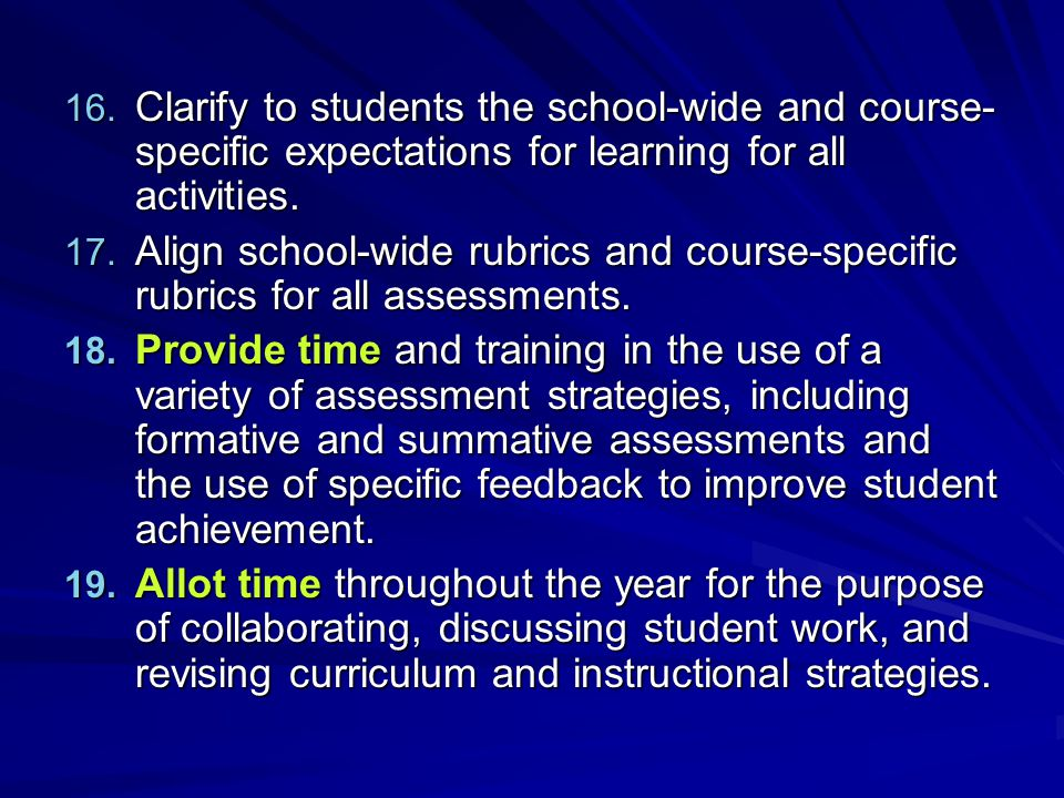 Clarify to students the school-wide and course-specific expectations for learning for all activities.