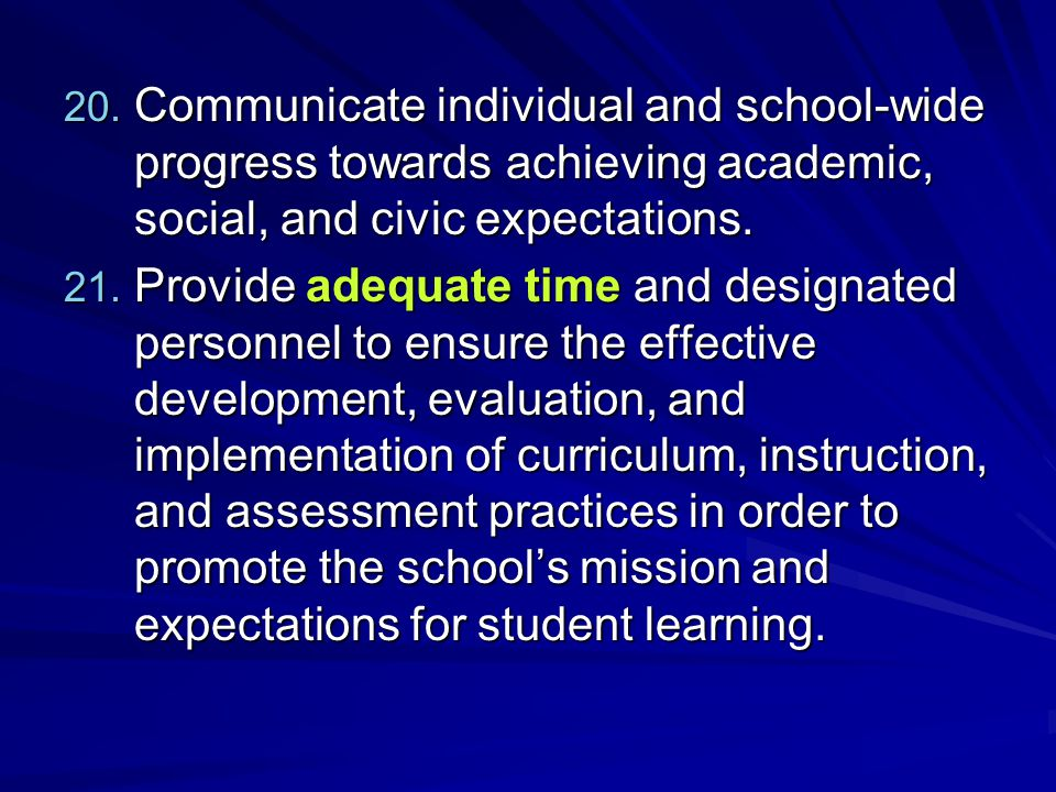 Communicate individual and school-wide progress towards achieving academic, social, and civic expectations.