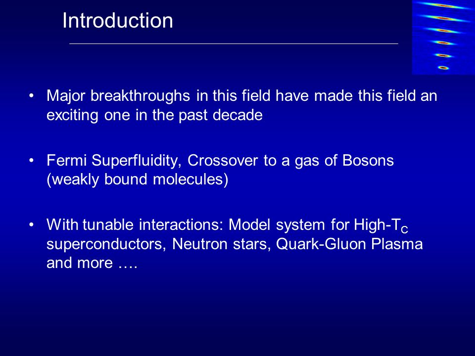 Introduction Major breakthroughs in this field have made this field an exciting one in the past decade.