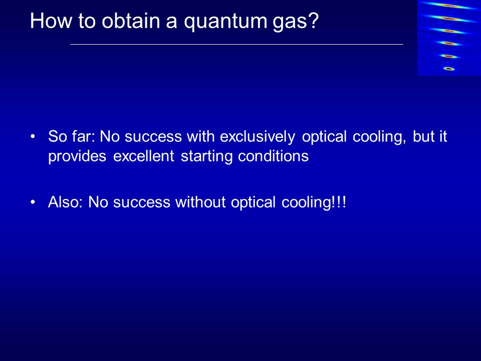How to obtain a quantum gas