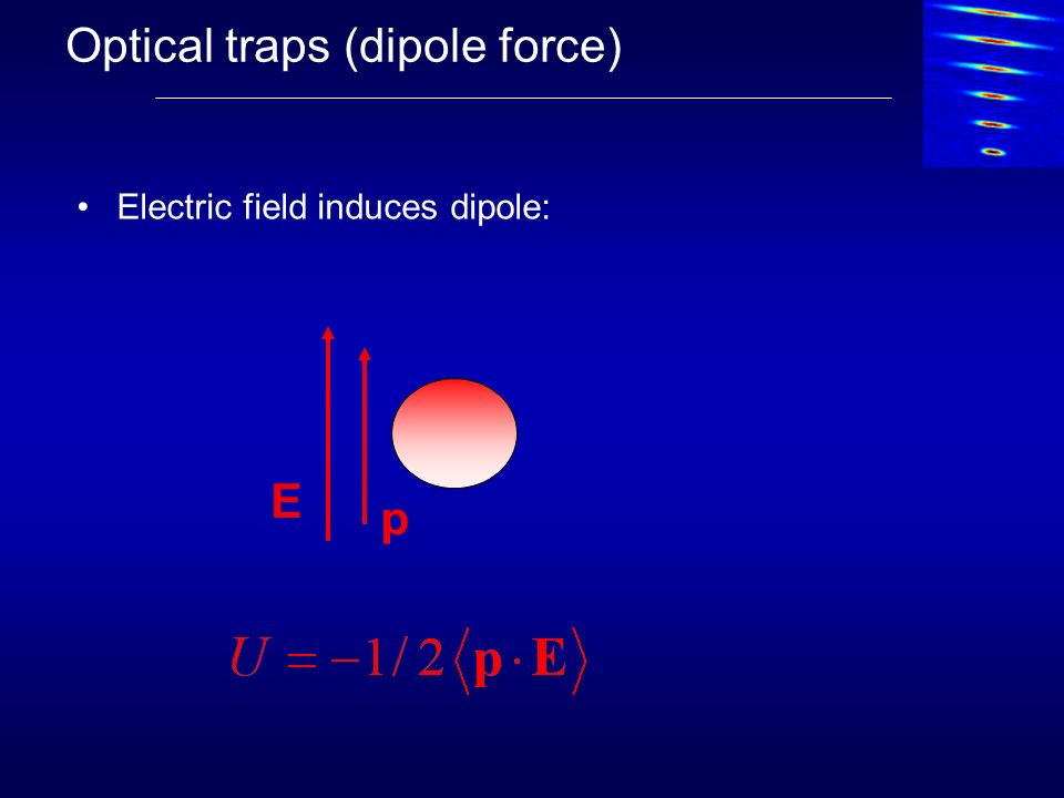 Optical traps (dipole force)