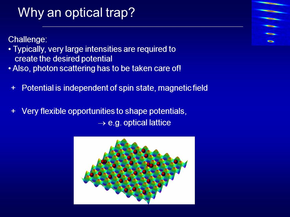 Why an optical trap Challenge:
