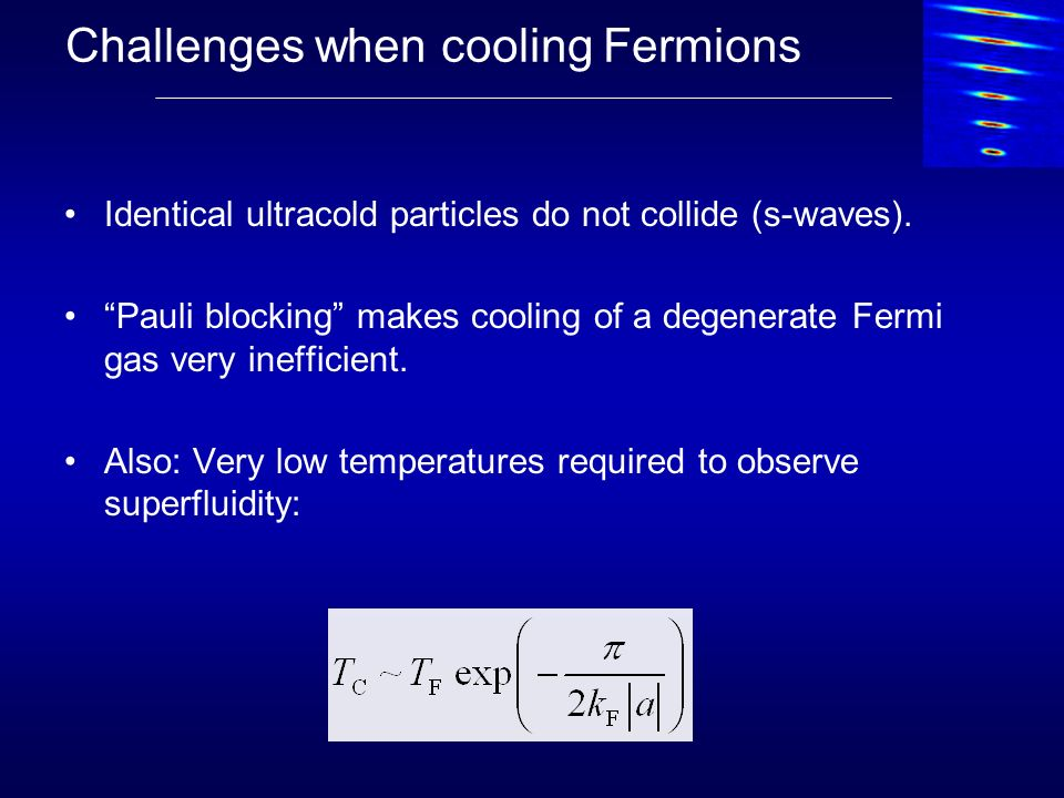 Challenges when cooling Fermions