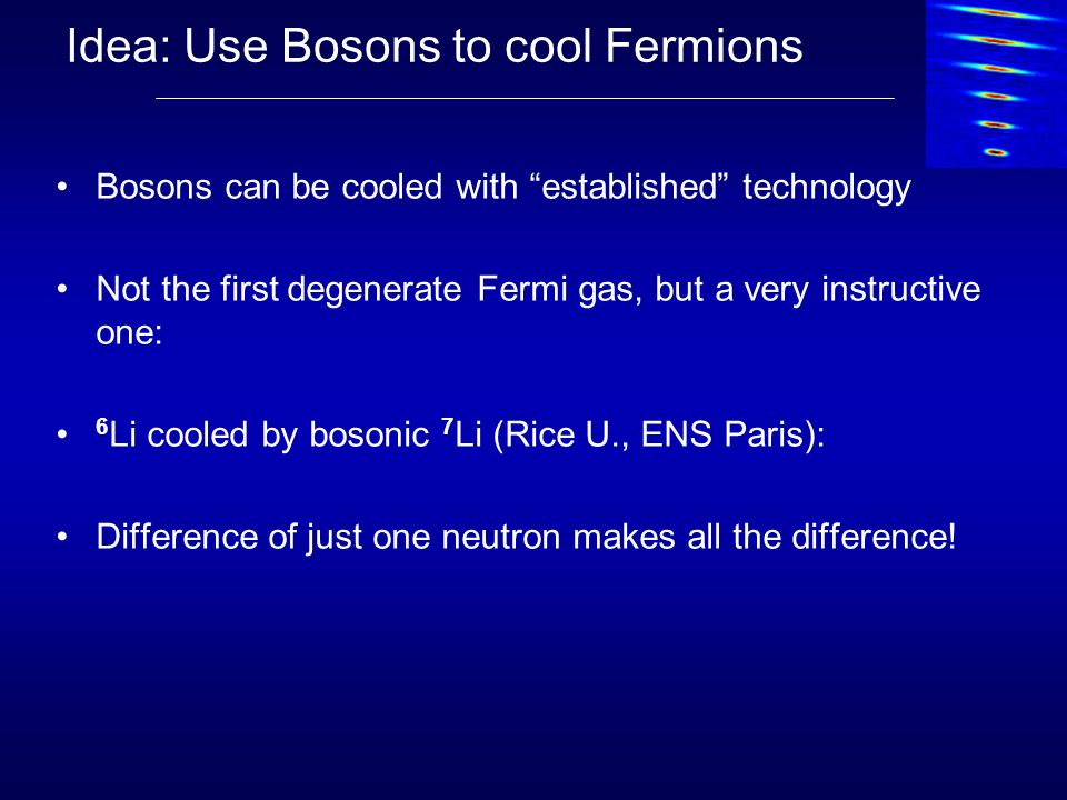 Idea: Use Bosons to cool Fermions