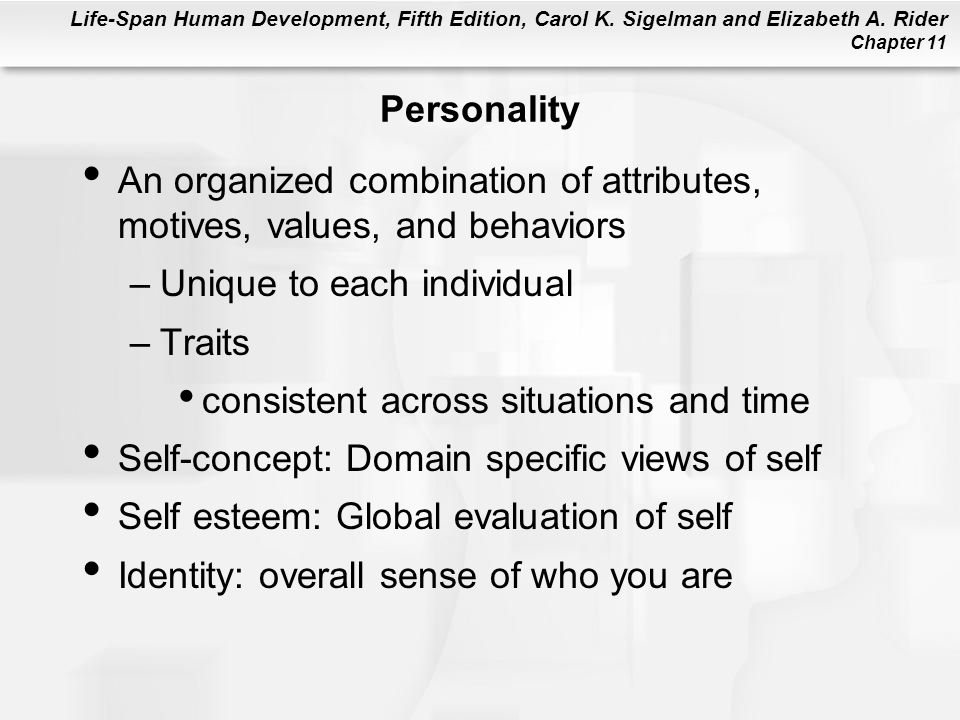 Personality An organized combination of attributes, motives, values, and behaviors. Unique to each individual.
