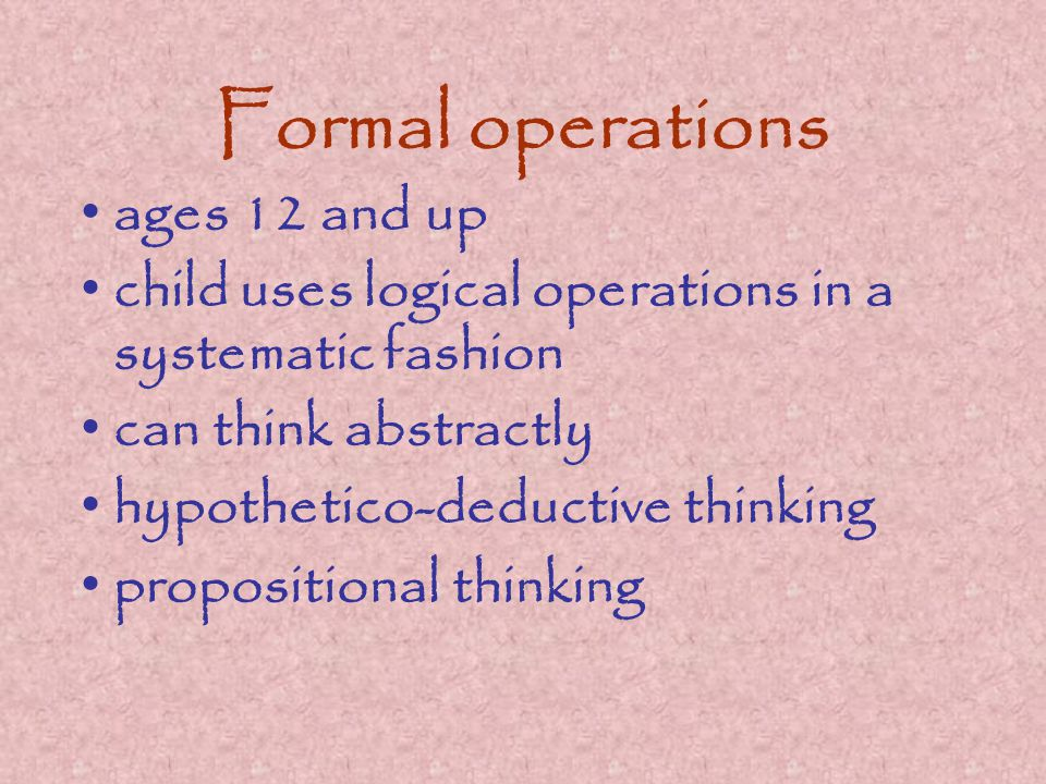 Formal operations ages 12 and up