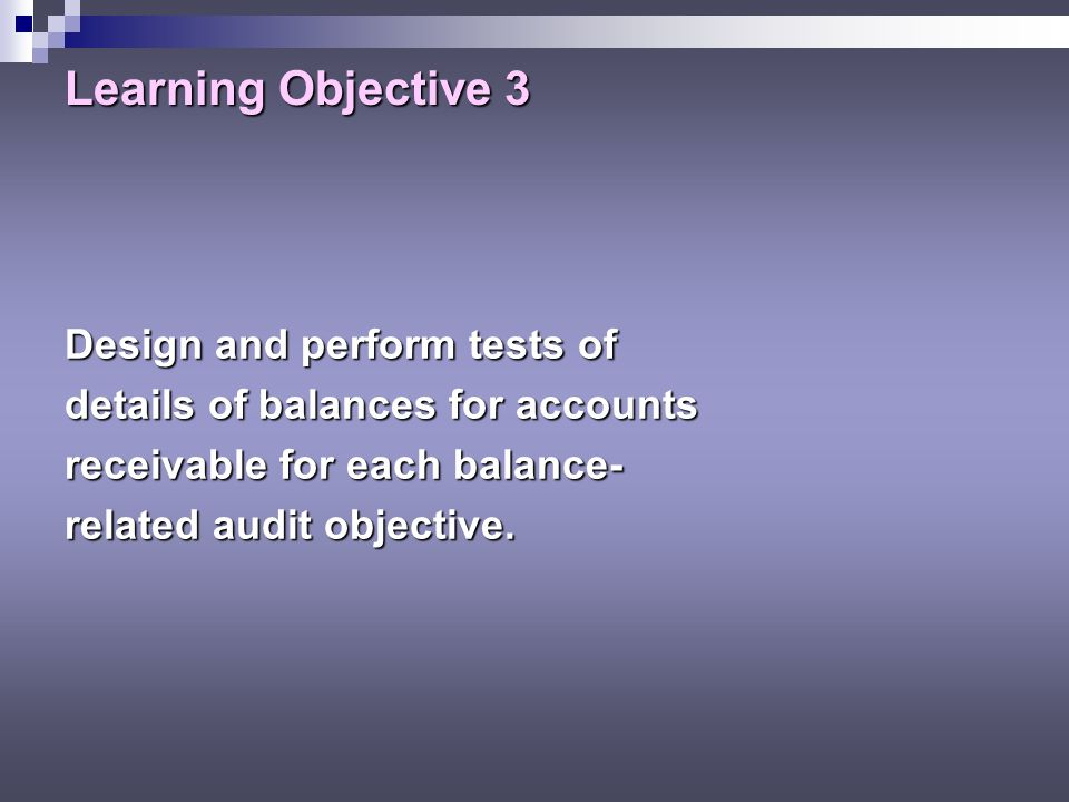 Learning Objective 3 Design and perform tests of