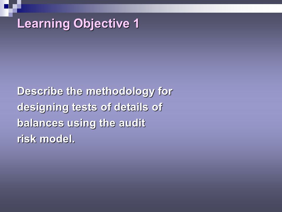Learning Objective 1 Describe the methodology for