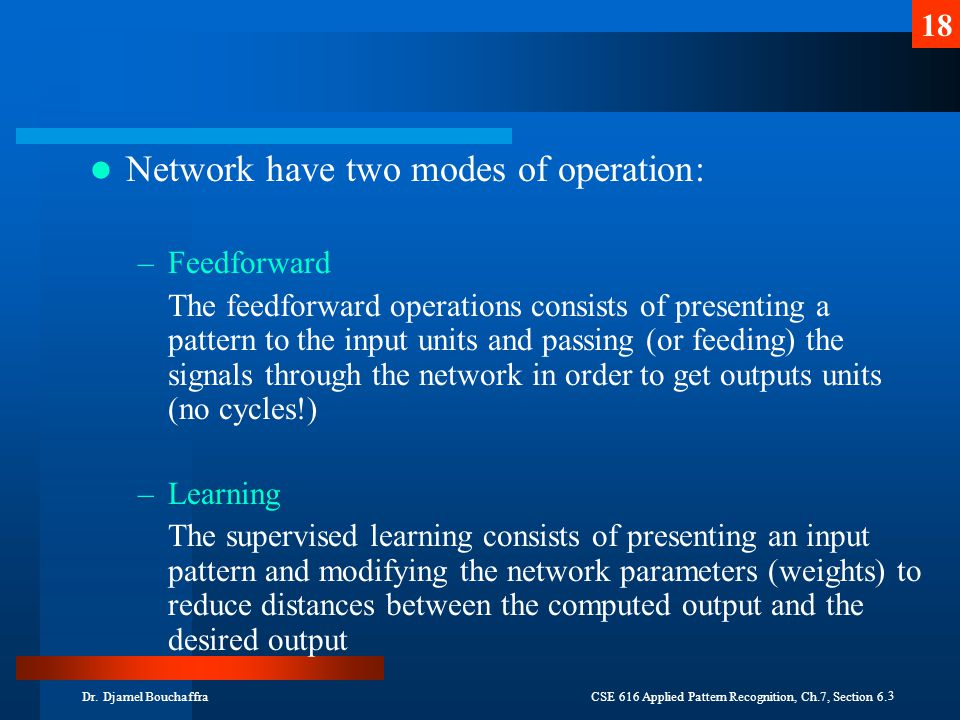Network have two modes of operation: