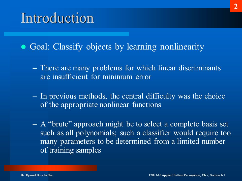 Introduction Goal: Classify objects by learning nonlinearity