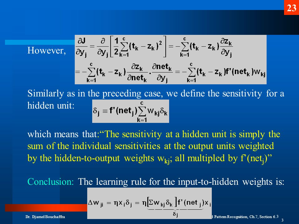 Conclusion: The learning rule for the input-to-hidden weights is: