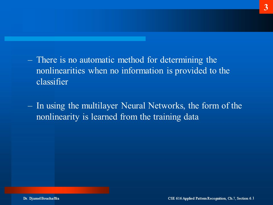 There is no automatic method for determining the nonlinearities when no information is provided to the classifier
