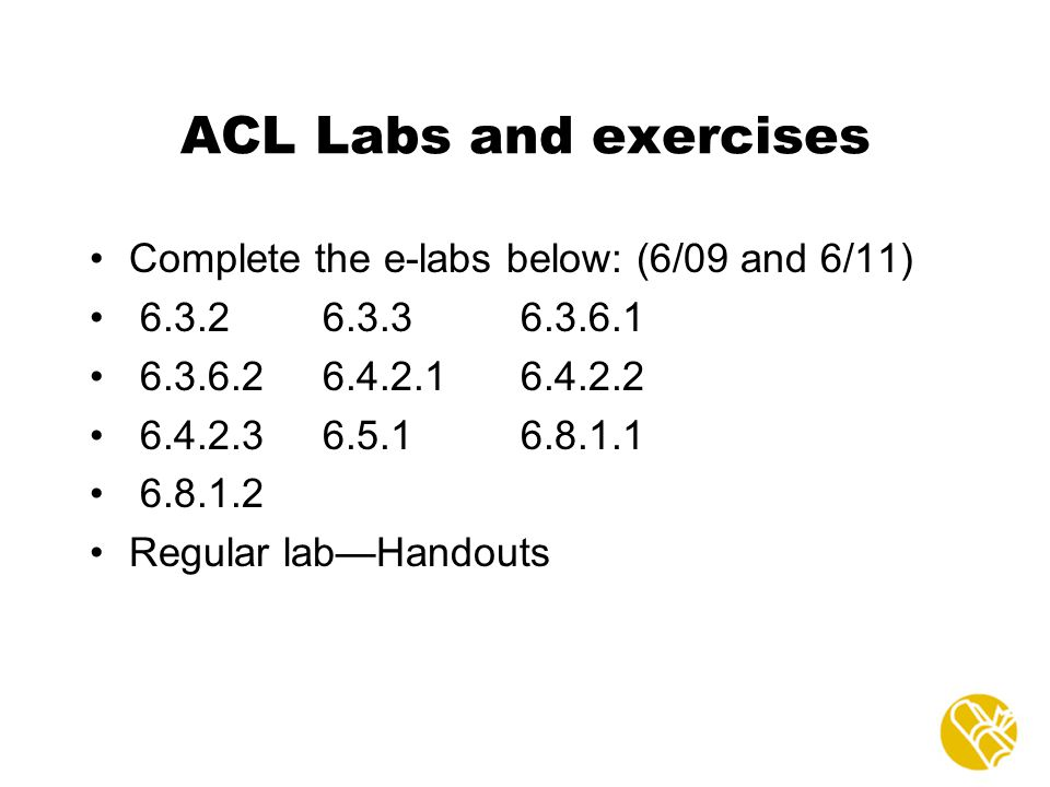 ACL Labs and exercises Complete the e-labs below: (6/09 and 6/11)