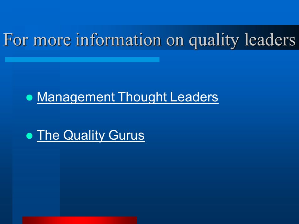 For more information on quality leaders