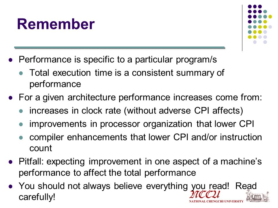Remember Performance is specific to a particular program/s