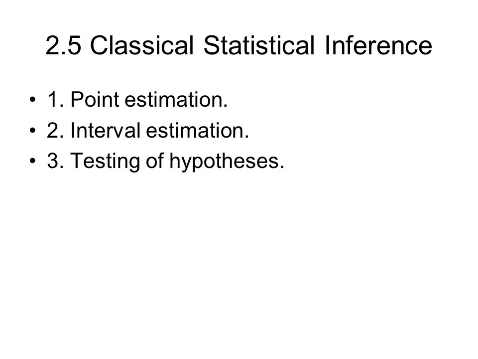 2.5 Classical Statistical Inference