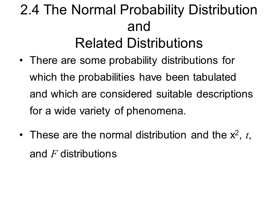 2.4 The Normal Probability Distribution and Related Distributions