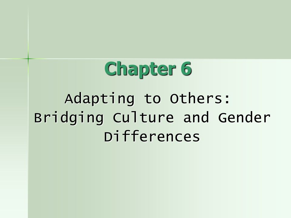 Adapting to Others: Bridging Culture and Gender Differences