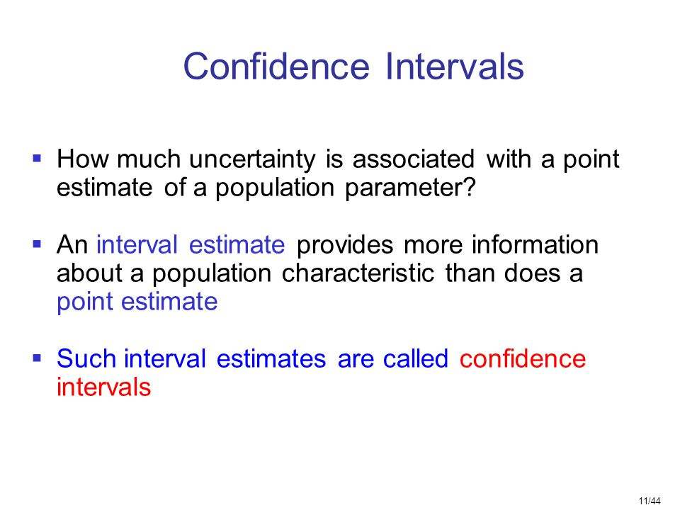 Confidence Intervals How much uncertainty is associated with a point estimate of a population parameter