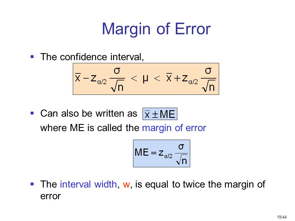Margin of Error The confidence interval, Can also be written as