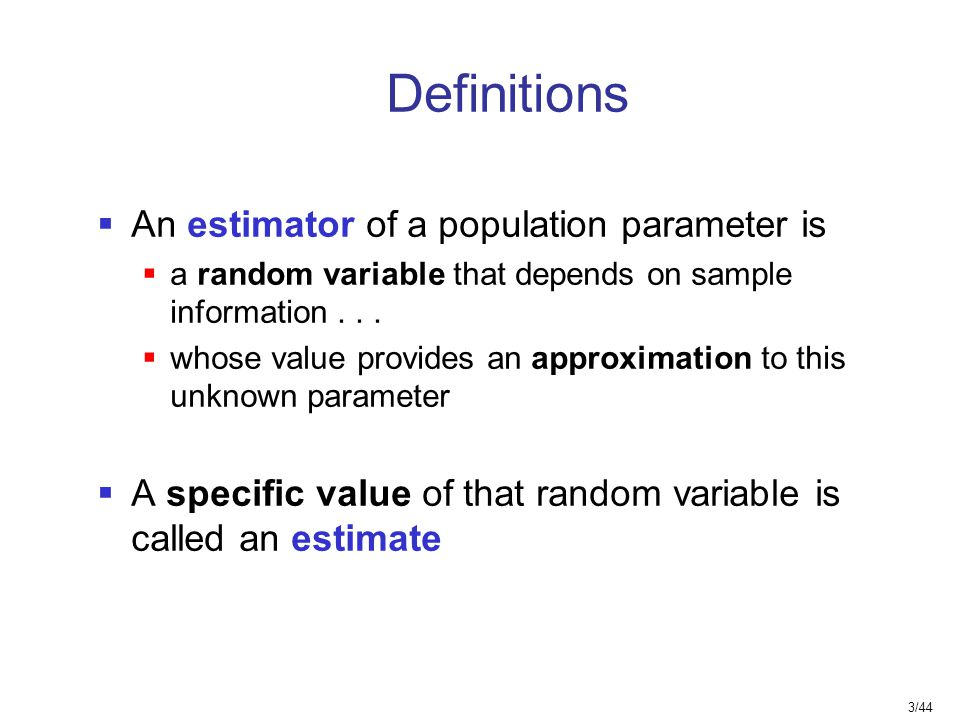 Definitions An estimator of a population parameter is