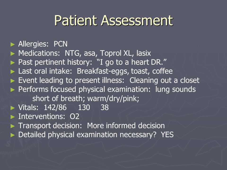 Patient Assessment Allergies: PCN